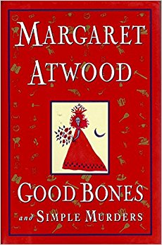 Book Review From the Verge: Good Bones and Simple Murders by Margaret Atwood